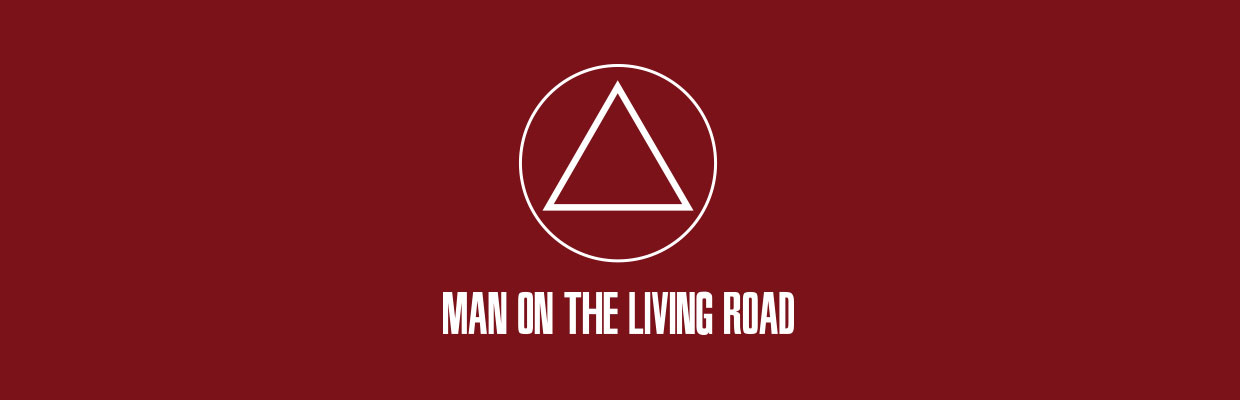 Man on the Living Road